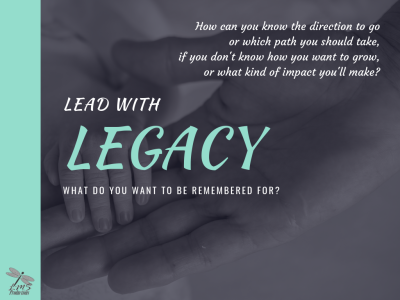 LEAD WITH LEGACY (Mission Accomplished 1/10)
