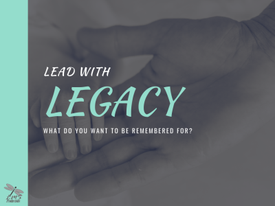 LEAD WITH LEGACY Visualization Exercise